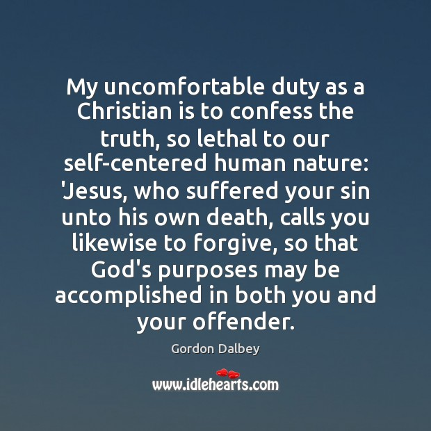 Image, My uncomfortable duty as a Christian is to confess the truth, so