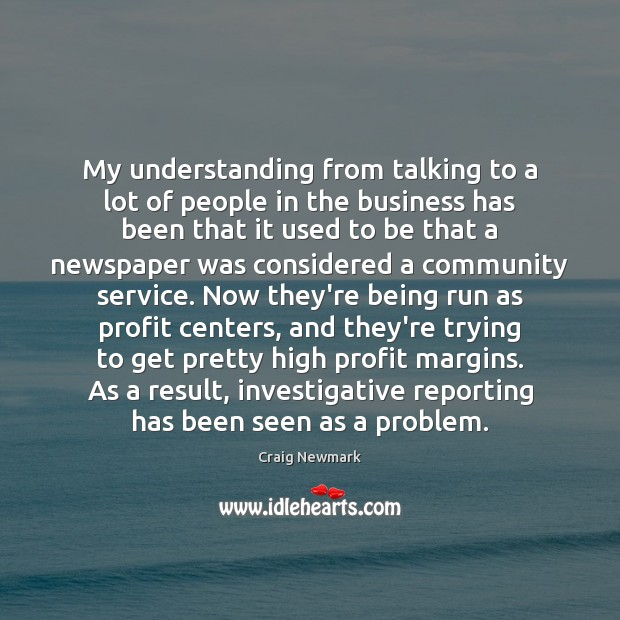 My understanding from talking to a lot of people in the business Image