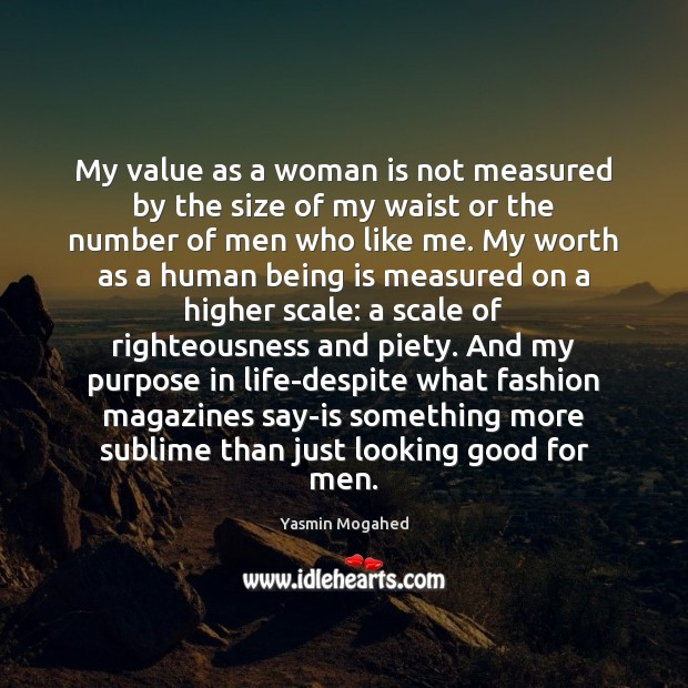 My value as a woman is not measured by the size of Yasmin Mogahed Picture Quote