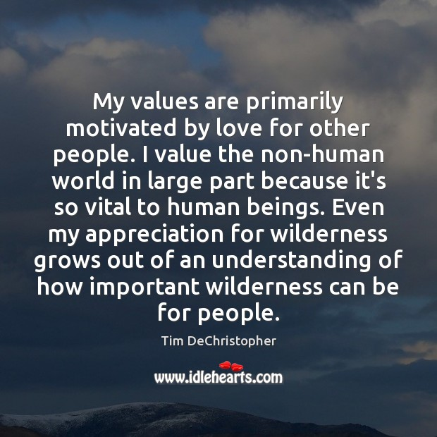 My values are primarily motivated by love for other people. I value Image
