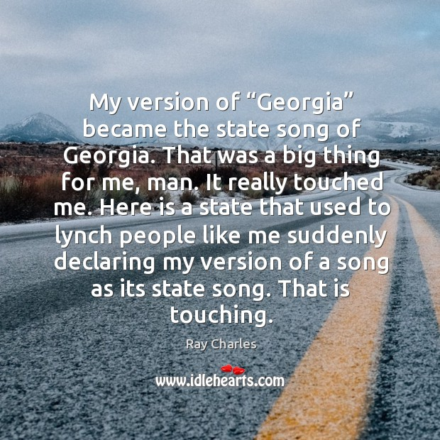"My version of ""georgia"" became the state song of georgia. Image"