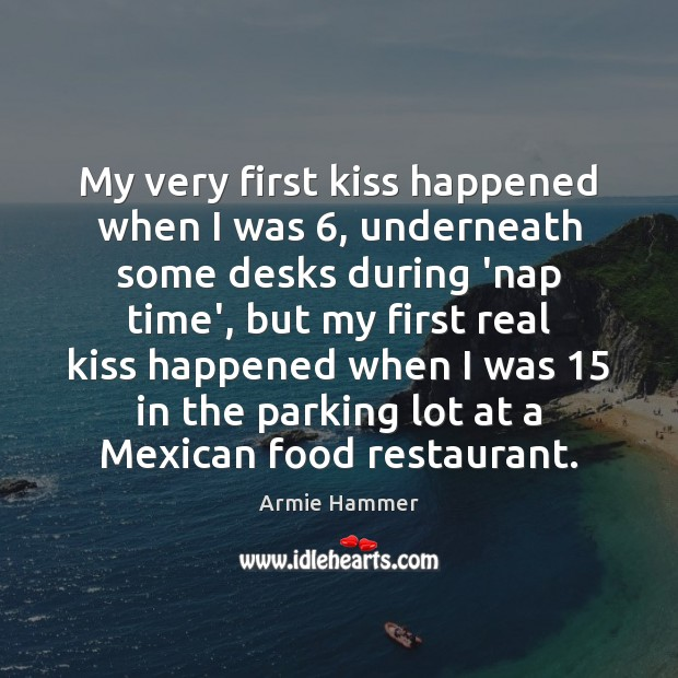 Image, My very first kiss happened when I was 6, underneath some desks during