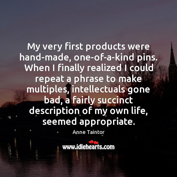 Image, My very first products were hand-made, one-of-a-kind pins. When I finally realized