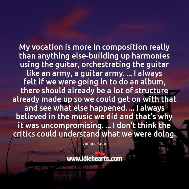 My vocation is more in composition really than anything else-building up harmonies Image