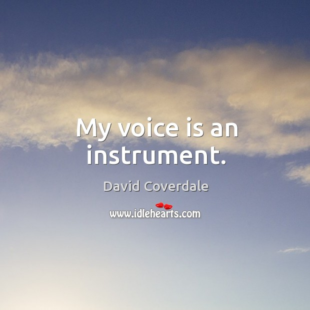 Image, My voice is an instrument.