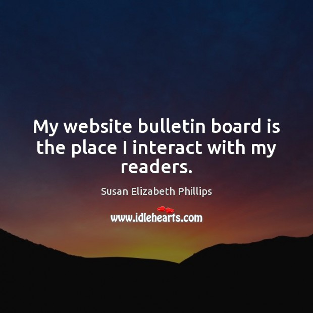 My website bulletin board is the place I interact with my readers. Image