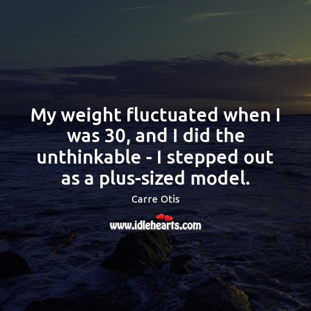 Image, My weight fluctuated when I was 30, and I did the unthinkable –
