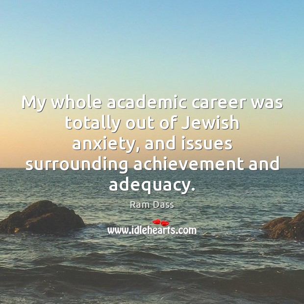 My whole academic career was totally out of Jewish anxiety, and issues Image