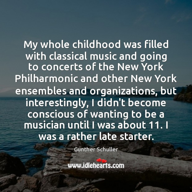 My whole childhood was filled with classical music and going to concerts Image