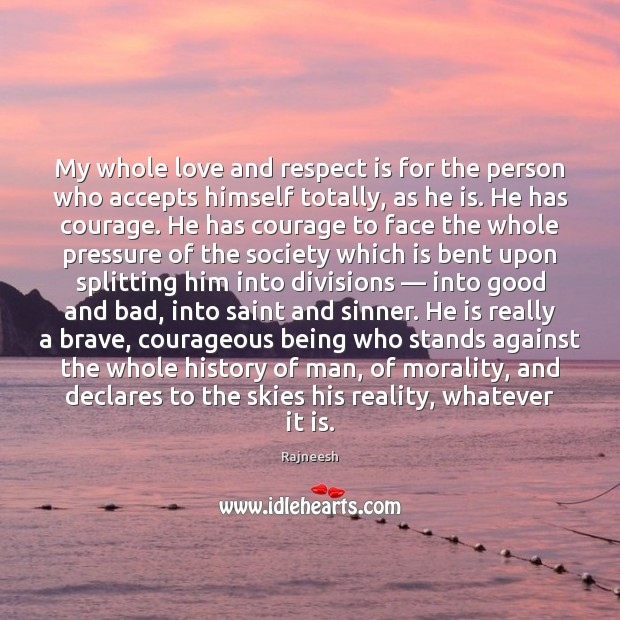 Image, My whole love and respect is for the person who accepts himself