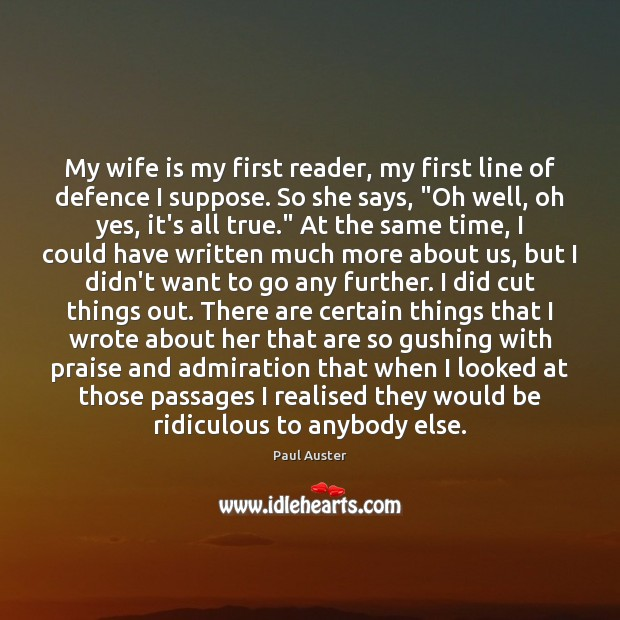 My wife is my first reader, my first line of defence I Paul Auster Picture Quote