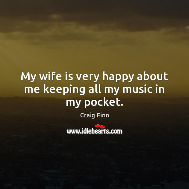 Image, My wife is very happy about me keeping all my music in my pocket.