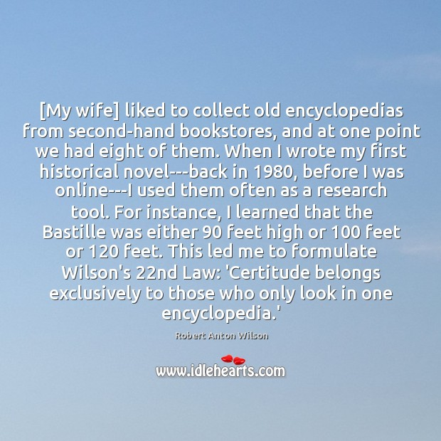 Image, [My wife] liked to collect old encyclopedias from second-hand bookstores, and at