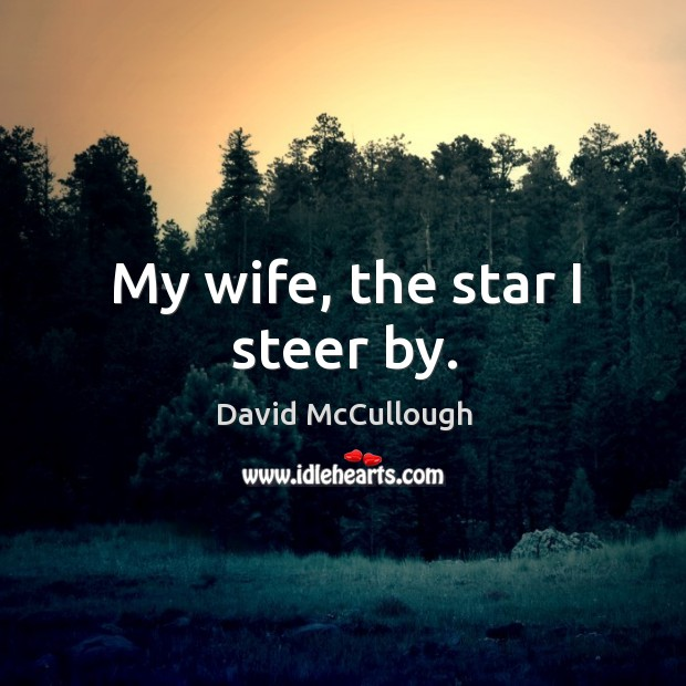 My wife, the star I steer by. Image