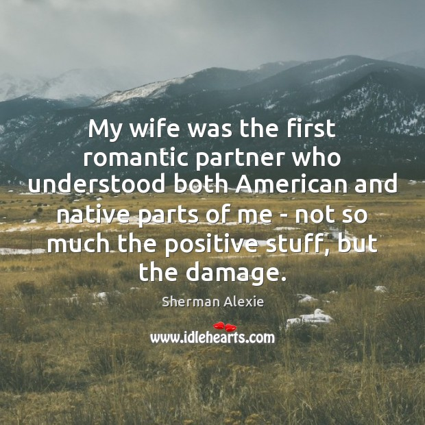 My wife was the first romantic partner who understood both American and Image