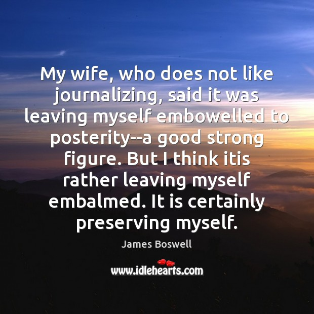 My wife, who does not like journalizing, said it was leaving myself Image