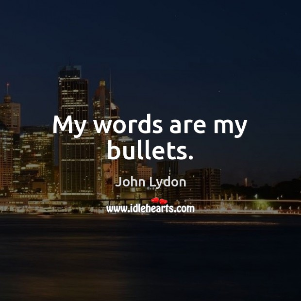 My words are my bullets. Image