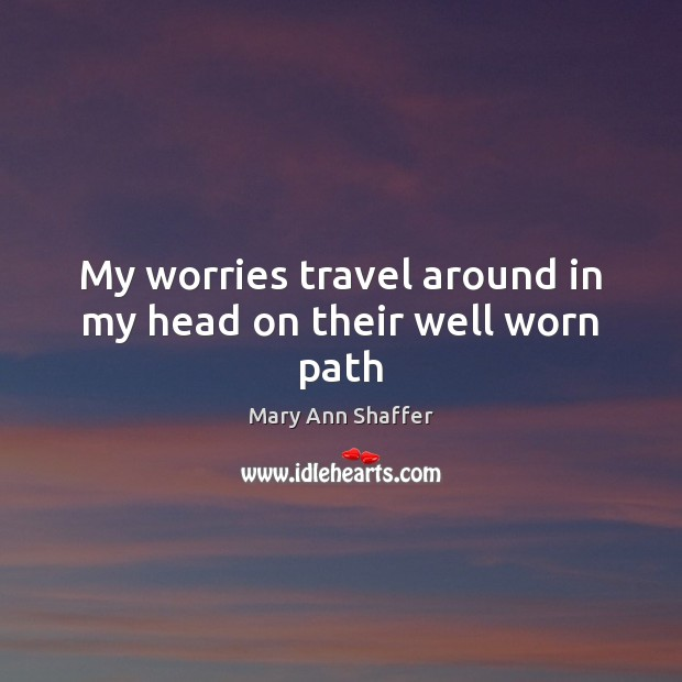 My worries travel around in my head on their well worn path Image