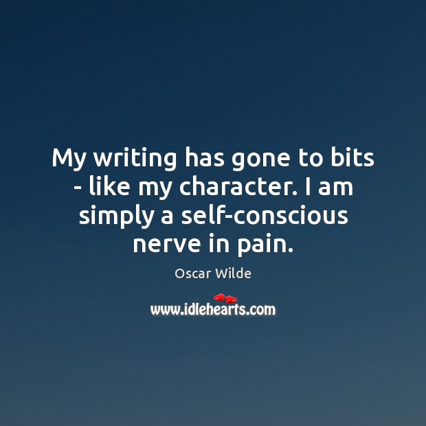 Image, My writing has gone to bits – like my character. I am