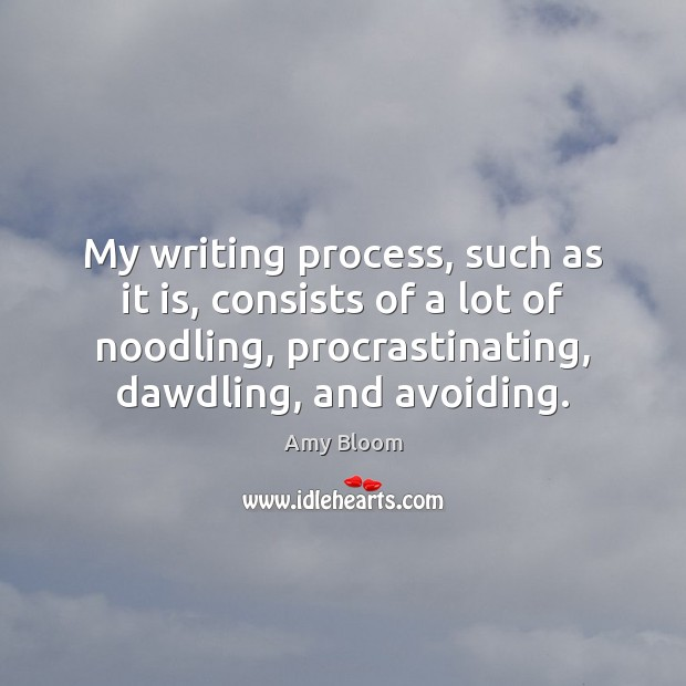 Image, My writing process, such as it is, consists of a lot of