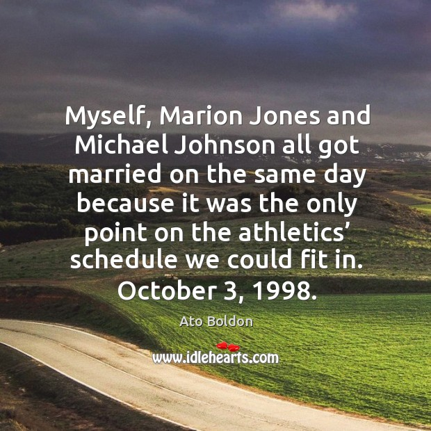 Image, Myself, marion jones and michael johnson all got married on the same day because