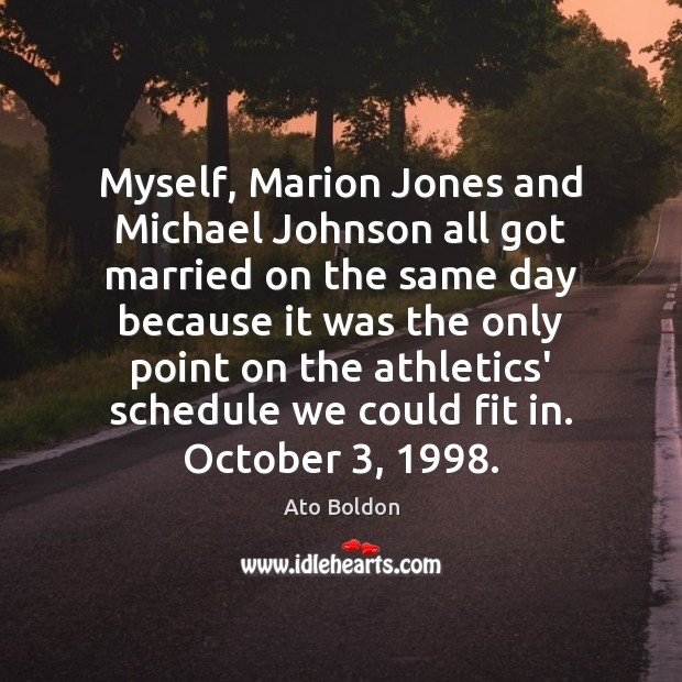 Image, Myself, Marion Jones and Michael Johnson all got married on the same