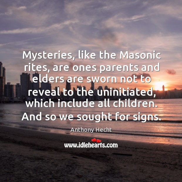 Image, Mysteries, like the masonic rites, are ones parents and elders are sworn not to