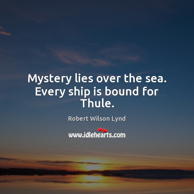 Mystery lies over the sea. Every ship is bound for Thule. Image