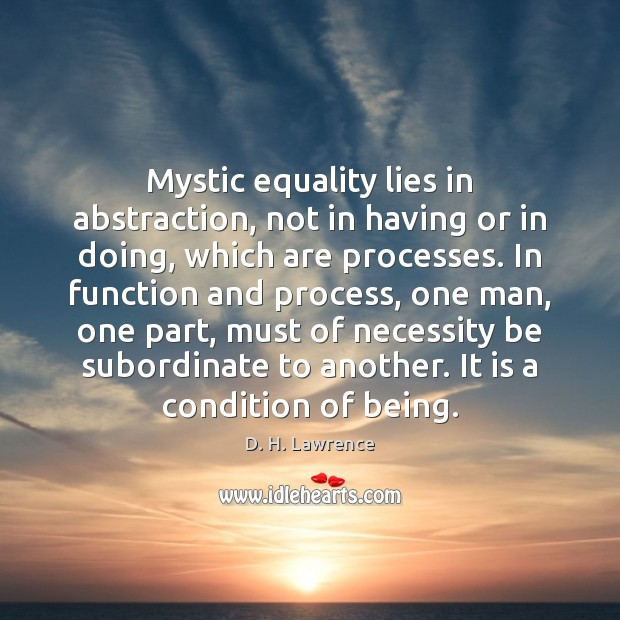 Mystic equality lies in abstraction, not in having or in doing, which Image