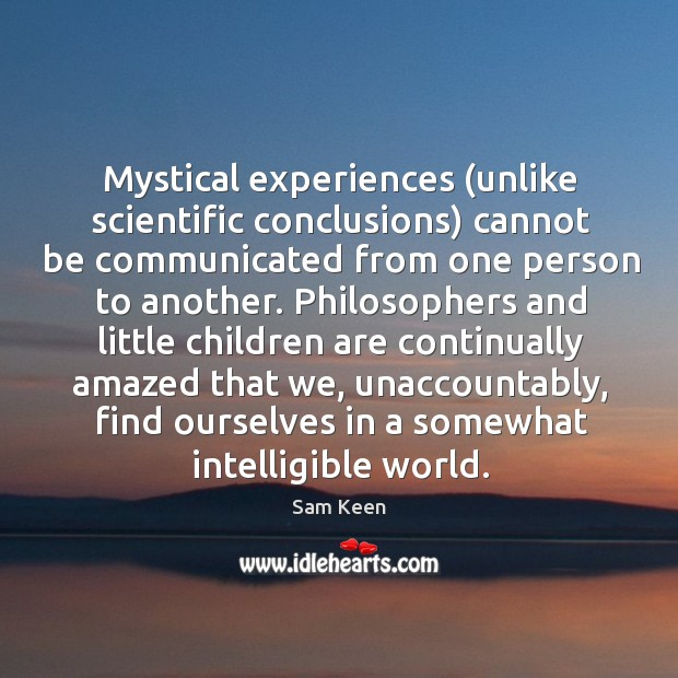 Image, Mystical experiences (unlike scientific conclusions) cannot be communicated from one person to