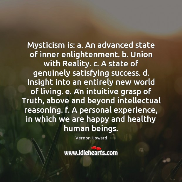 Mysticism is: a. An advanced state of inner enlightenment. b. Union with Vernon Howard Picture Quote