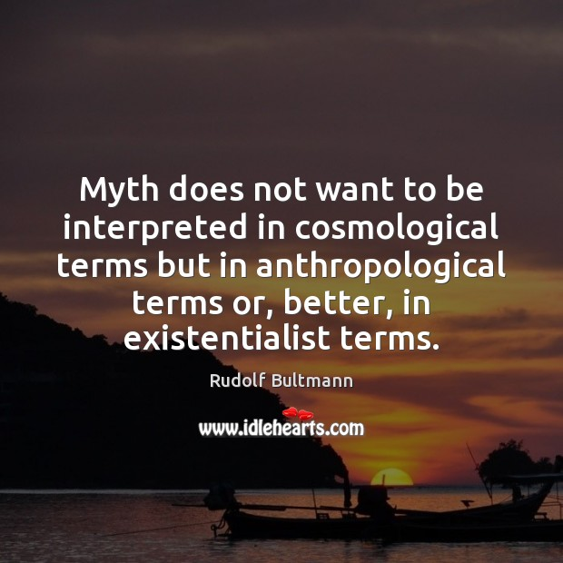 Image, Myth does not want to be interpreted in cosmological terms but in