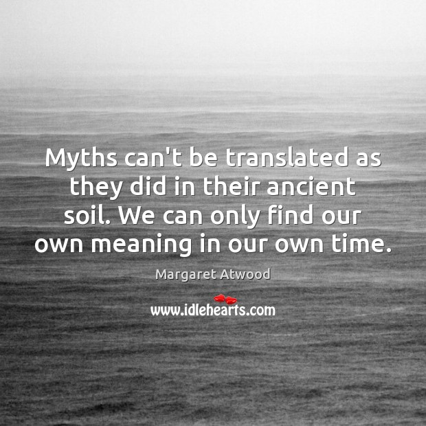 Myths can't be translated as they did in their ancient soil. We Image