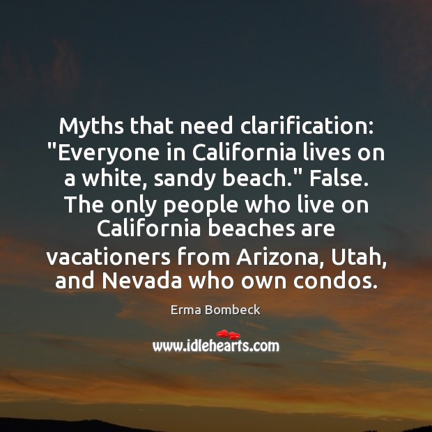 """Myths that need clarification: """"Everyone in California lives on a white, sandy Image"""