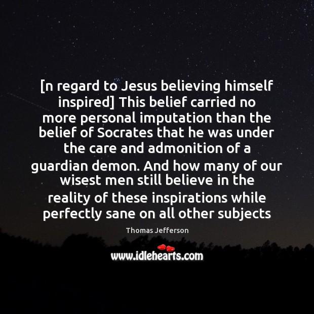 Image, [n regard to Jesus believing himself inspired] This belief carried no more