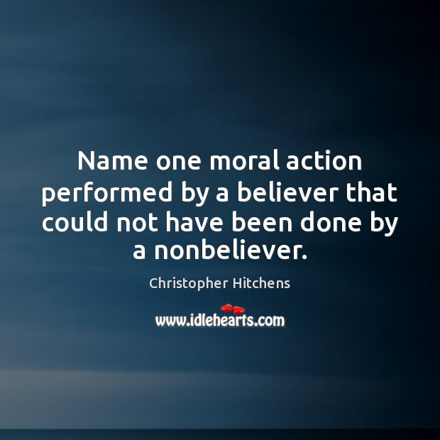 Name one moral action performed by a believer that could not have Image