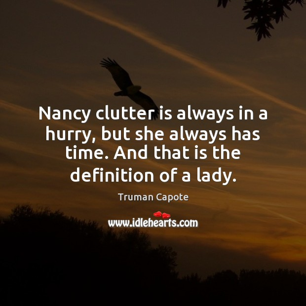 Nancy clutter is always in a hurry, but she always has time. Image