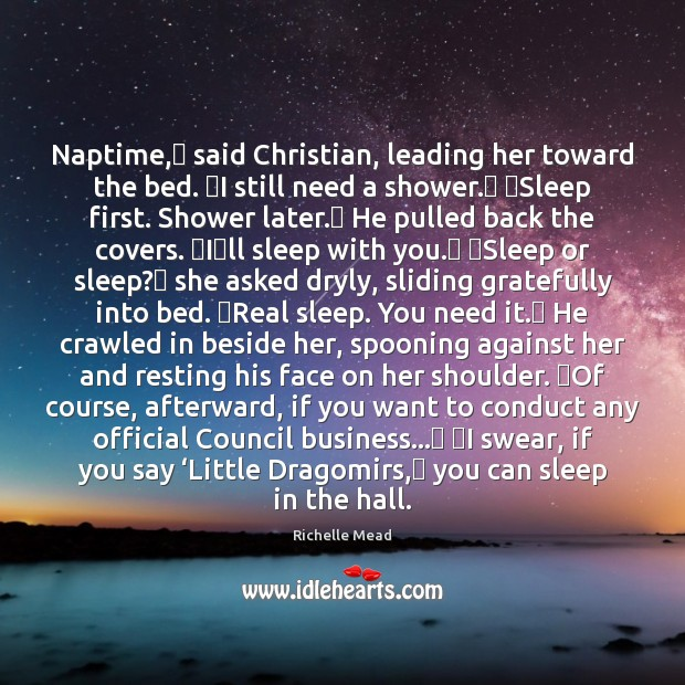 Naptime,ʺ said Christian, leading her toward the bed. ʺI still need a Image