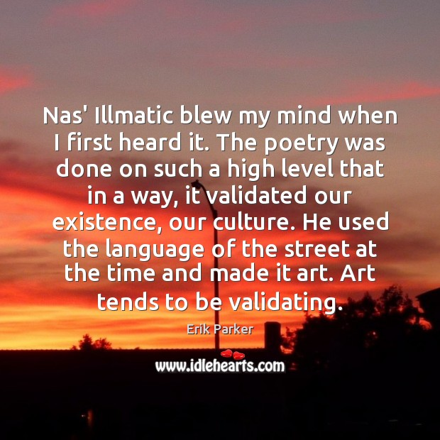 Nas' Illmatic blew my mind when I first heard it. The poetry Image