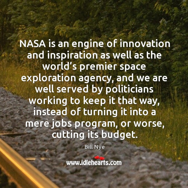 Nasa is an engine of innovation and inspiration as well as the world's premier space exploration agency Image