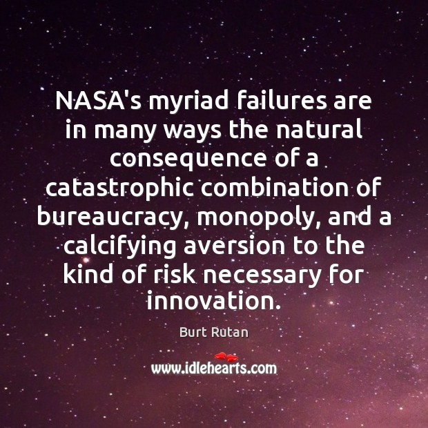 Image, NASA's myriad failures are in many ways the natural consequence of a