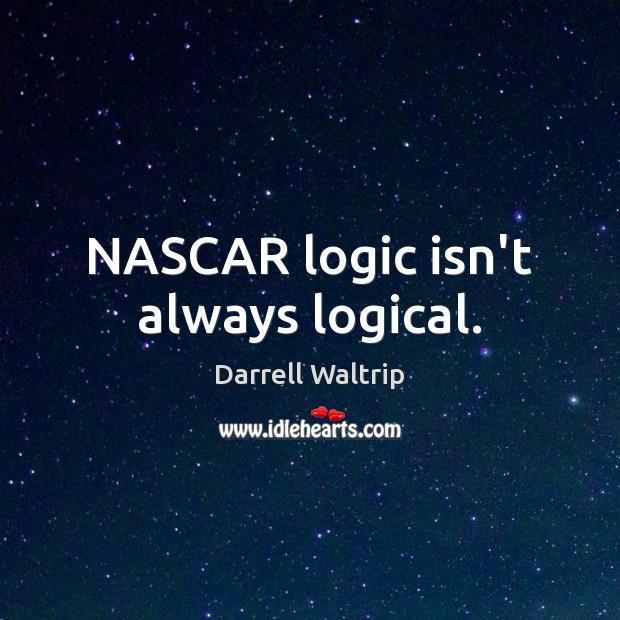 NASCAR logic isn't always logical. Image