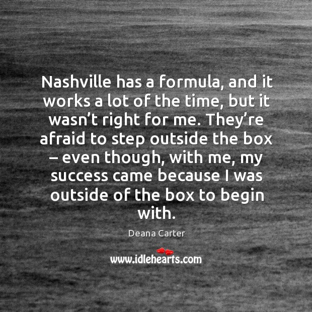 Nashville has a formula, and it works a lot of the time, but it wasn't right for me. Image