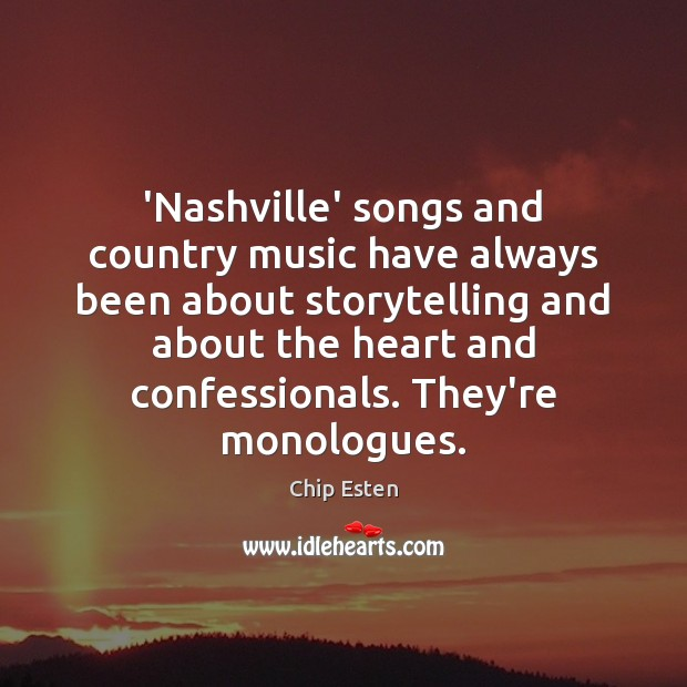 'Nashville' songs and country music have always been about storytelling and about Image