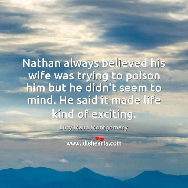 Image, Nathan always believed his wife was trying to poison him but he