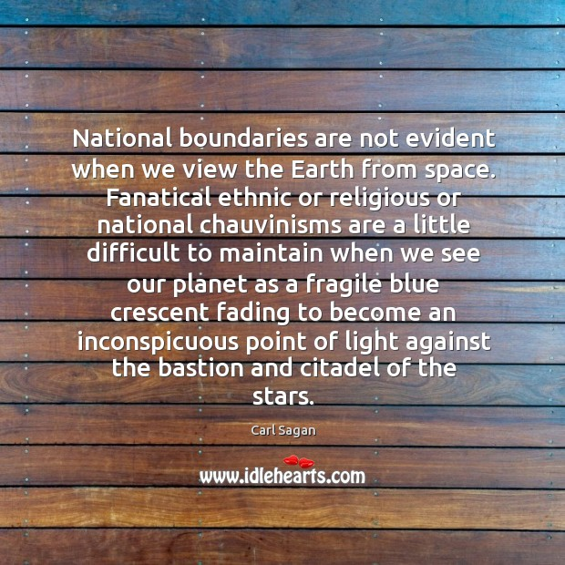 National boundaries are not evident when we view the Earth from space. Image
