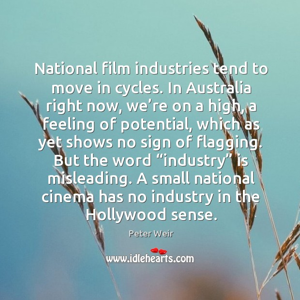 National film industries tend to move in cycles. In australia right now, we're on a high Image