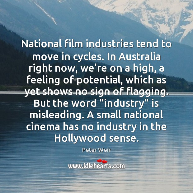 Image, National film industries tend to move in cycles. In Australia right now,
