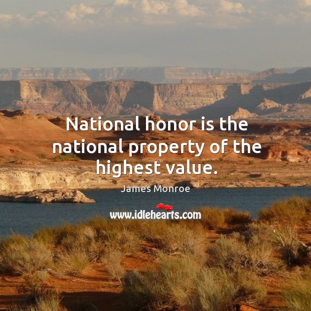 National honor is the national property of the highest value. Image