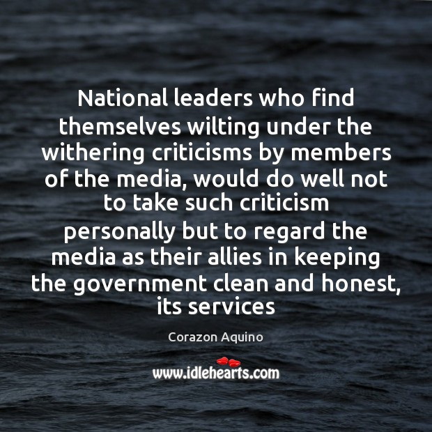 National leaders who find themselves wilting under the withering criticisms by members Image